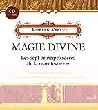 Magie divine : Les sept principes sacrés de la manifestation - Une nouvelle interprétation du manuel hermétique classique Le Kybalion (1CD audio)