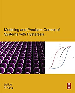 Modeling and Precision Control of Systems with Hysteresis par [Liu, Lei, Yang, Yi]