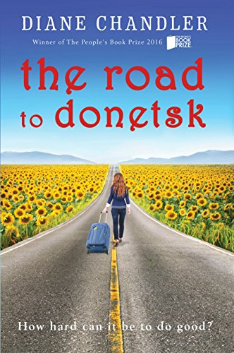 The Road To Donetsk: How hard can it be to do good? by [Chandler, Diane]