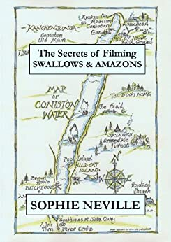 The Secrets of Filming Swallows & Amazons by [Neville, Sophie]