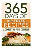 Air Fryer: 365 Days Of Air Fryer Recipes: A Complete Air Fryer Cookbook by Jenna Thompson (2016-06-08)