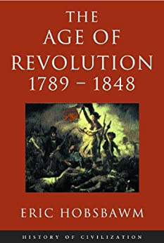 Age Of Revolution: 1789-1848 (History of Civilization) by [Hobsbawm, Eric]