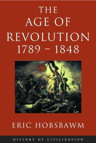 Age Of Revolution: 1789-1848 (History of Civilization) (English Edition) por Eric Hobsbawm