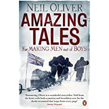 Amazing Tales for Making Men out of Boys by Neil Oliver (2009-04-30)