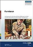 Furnieren: Lehrgang für die berufliche Bildung im Holz und Kunststoff verarbeitenden Handwerk - Norbert Scholz