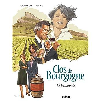 Clos de Bourgogne - Tome 01: Le monopole