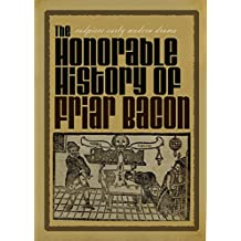 The Honorable History of Friar Bacon (Codpiece Early Modern Drama) (English Edition)
