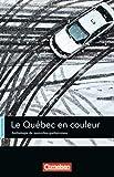 Espaces littéraires: B1-B1+ - Le Québec en couleur: Anthologie de nouvelles québécoises. Lektüre