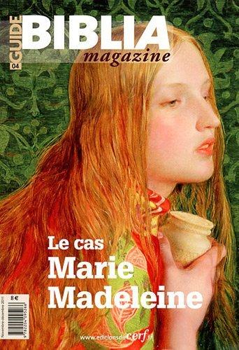 Guide Biblia Magazine, N° 4 : Le cas Marie Madeleine par Anne Soupa, Collectif
