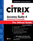 CITRIX ACCESS SUITE 4 ADVANCED CONCEPTS: THE OFFICIAL GUIDE, 2/E (Official Guides (Osborne))