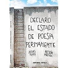 Declaro el estado de poesía permanente - Jacques Pierre
