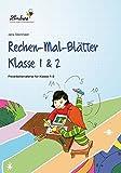 Rechen-Mal-Blätter Klasse 1&2: Freiarbeitsmaterial für den Mathematikunterricht, Heft