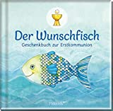 Der Wunschfisch: Geschenkbuch zur Erstkommunion