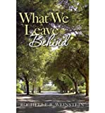 [ WHAT WE LEAVE BEHIND ] BY Weinstein, Rochelle B ( AUTHOR )Feb-15-2012 ( Paperback )