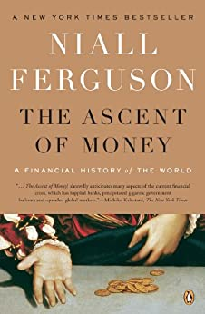 The Ascent of Money: A Financial History of the World par [Ferguson, Niall]
