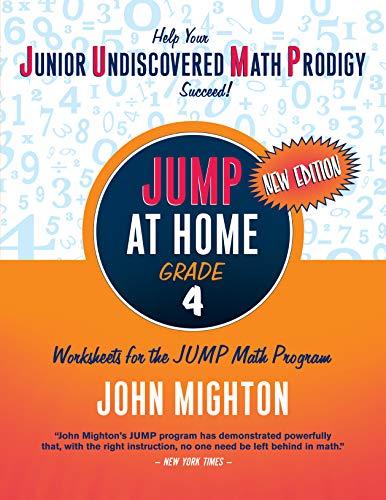 JUMP at Home, Grade 4: Worksheets for the JUMP Math Program (JUMP (Junior Undiscovered Math Prodigy)) por John Mighton