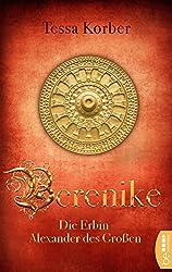 Berenike: Die Erbin Alexander des Großen. Historischer Roman