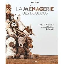 La Menagerie Des Doudous - Plus de 40 Patrons D'Animaux En Crochet a Caliner Tendrement (Loisirs Creatifs)