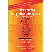 Understanding Integrative Intelligence: Embodied in S model (English Edition)