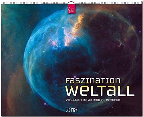 FASZINATION WELTALL - Spektakuläre Bilder vom Hubble-Weltraumteleskop: Original Stürtz-Kalender 2018 - Großformat-Kalender 60 x 48 cm