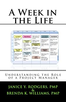 A Week in the Life: Understanding the Role of a Project Manager (English Edition) par [Williams, Brenda, Rodgers, Janice]