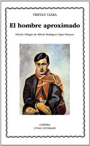 Descargar Libro Libro El Hombre Aproximado (Letras Universales) de Tristan Tzara
