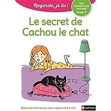 Regarde, je lis - Lecture CP Niveau 3 - Le secret de Cachou le chat