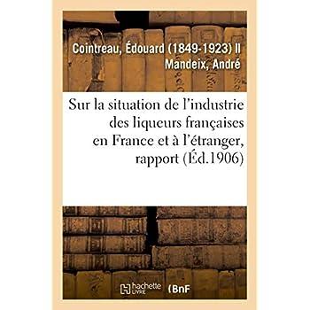 Rapport spécial sur la situation de l'industrie des liqueurs françaises en France et à l'étranger