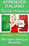 Image de Aprender Italiano - Textos paralelos - Historias sencillas (Español - Italiano) Bilingüe (Spanish Edition)