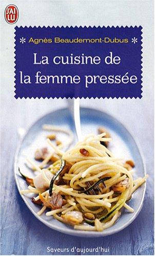 La cuisine de la femme pressée par Agnès Beaudemont-Dubus