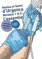 Gestes et soins d'urgence : Niveau 1 & 2 : l'essentiel