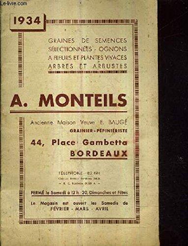 GRAINES DE SEMENCES SELECTIONNEES OGNONS A FLEURS ET PLANTES VIVACES ARBRES ET ARBUSTES A.MONTEILS - 1934.
