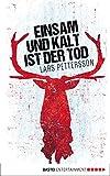 Einsam und kalt ist der Tod: Lappland-Krimi von Lars Pettersson