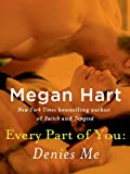 Every Part of You: Denies Me (#4)