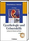 Gynäkologie und Geburtshilfe: Lehrbuch für Studium und Praxis. Mit der DVD