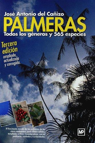 Palmeras. Todos los géneros y 565 especies por JOSÉANTONIO DEL CAÑIZO PERATE