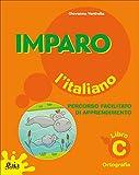 Imparo l'italiano. Libro C. Per la Scuola elementare
