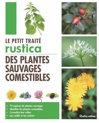 Le Petit traité Rustica des plantes sauvages comestibles par Calenduline, Christophe Monplaisir, Laurent Stubbe