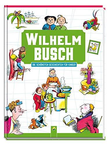 Wilhelm Busch Die schönsten Geschichten für Kinder