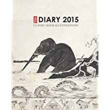 British Library Desk Diary 2015: Classic Book Illustrations by British Library (2014-07-01)