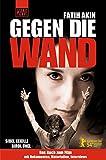 Gegen die Wand: Das Buch zum Film. Mit Dokumenten, Materialien, Interviews (KiWi)