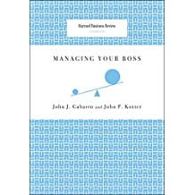 Managing Your Boss (Harvard Business Review Classics)