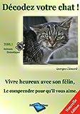 Telecharger Livres Decodez votre Chat Vivez heureux avec votre felin favori (PDF,EPUB,MOBI) gratuits en Francaise