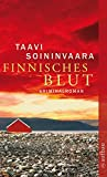 Finnisches Blut: Kriminalroman (Arto Ratamo ermittelt, Band 1) - Taavi Soininvaara