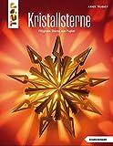Kristallsterne (kreativ.kompakt.): aus edlen Papieren, zum Zusammenklappen