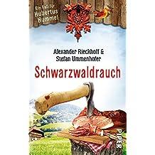 Schwarzwaldrauch: Ein Fall für Hubertus Hummel (Hubertus-Hummel-Reihe, Band 11)