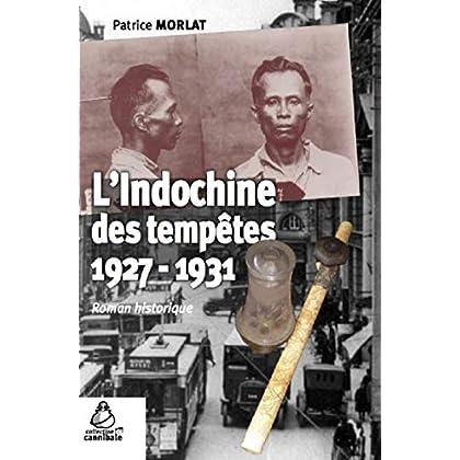 L'Indochine des tempêtes (1927-1931)