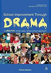 School Improvement Through Drama: A creative whole class, whole school approach