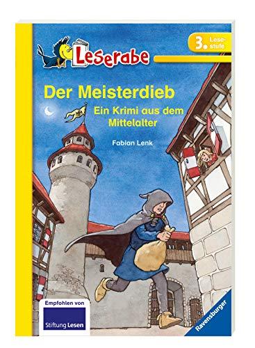 Leserabe: Der Meisterdieb: Ein Krimi aus dem Mittelalter. Mit spannenden Leserätsel