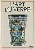 L'Art du verre de la Renaissance à nos jours